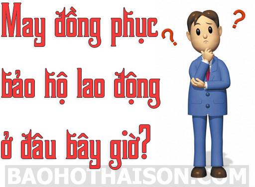 may-dong-phuc-bao-ho-lao-dong-o-dau-bay-gio