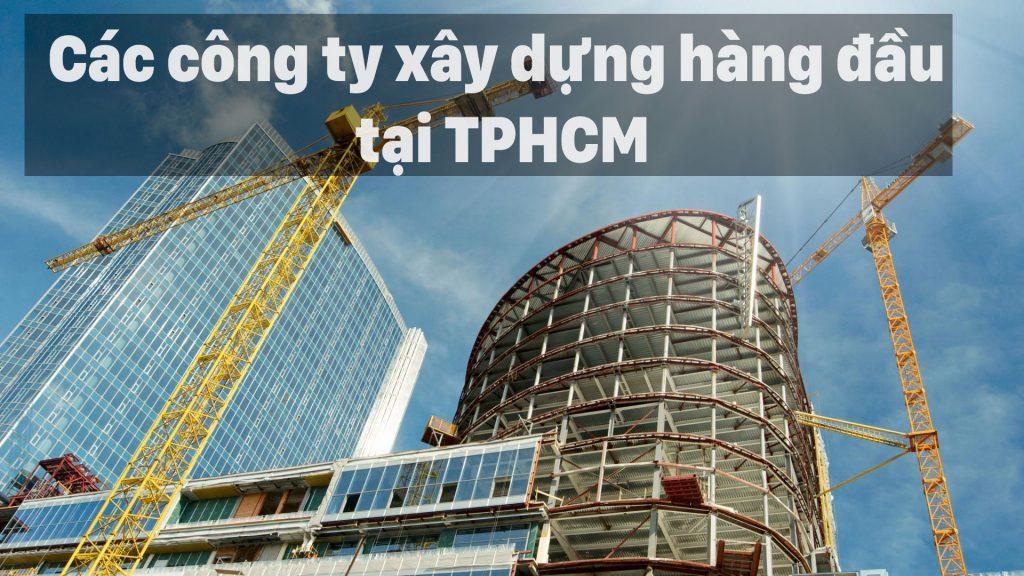 Các công ty xây dựng hàng đầu tại TPHCM